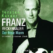 Cover-Bild zu Franz Beckenbauer (Audio Download) von Körner, Torsten