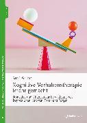 Cover-Bild zu Gillihan, Seth J.: Kognitive Verhaltenstherapie leicht gemacht (eBook)
