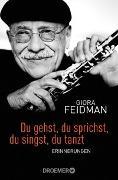 Cover-Bild zu Feidman, Giora: Du gehst, du sprichst, du singst, du tanzt