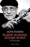 Cover-Bild zu Feidman, Giora: Du gehst, du sprichst, du singst, du tanzt (eBook)