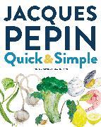 Cover-Bild zu Pépin, Jacques: Jacques Pépin Quick & Simple
