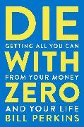 Cover-Bild zu Perkins, Bill: Die with Zero