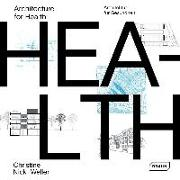 Cover-Bild zu Nickl-Weller, Christine: Architecture for Health | Architektur für Gesundheit