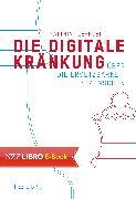 Cover-Bild zu Zehnder, Matthias: Die Digitale Kränkung (eBook)