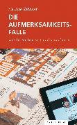 Cover-Bild zu Zehnder, Matthias: Die Aufmerksamkeitsfalle (eBook)