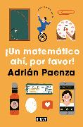 Cover-Bild zu ¡Un matemático ahí, por favor! / A Mathematician, Please! von Paenza, Adrian