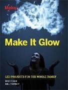 Cover-Bild zu Coker, Emily: Make It Glow (eBook)