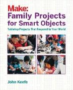 Cover-Bild zu Keefe, John: Family Projects for Smart Objects (eBook)