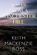Cover-Bild zu Ross, Keith Mackenzie: Tales from a Winchester Hill