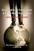 Cover-Bild zu Kenworthy, Nora (Hrsg.): Case Studies on Corporations and Global Health Governance (eBook)