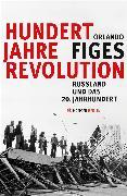Cover-Bild zu Figes, Orlando: Hundert Jahre Revolution (eBook)