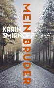 Cover-Bild zu Smirnoff, Karin: Mein Bruder