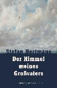Cover-Bild zu Hertmans, Stefan: Der Himmel meines Großvaters (eBook)