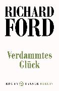 Cover-Bild zu Ford, Richard: Verdammtes Glück (eBook)