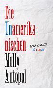 Cover-Bild zu Antopol, Molly: Die Unamerikanischen (eBook)