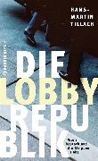 Cover-Bild zu Tillack, Hans-Martin: Die Lobby-Republik (eBook)