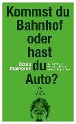 Cover-Bild zu Marossek, Diana: Kommst du Bahnhof oder hast du Auto? (eBook)