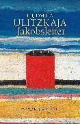 Cover-Bild zu Ulitzkaja, Ljudmila: Jakobsleiter (eBook)