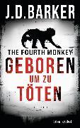 Cover-Bild zu Barker, J. D.: The Fourth Monkey - Geboren, um zu töten (eBook)