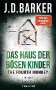 Cover-Bild zu Barker, J.D.: The Fourth Monkey - Das Haus der bösen Kinder