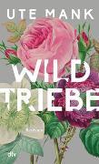 Cover-Bild zu Mank, Ute: Wildtriebe