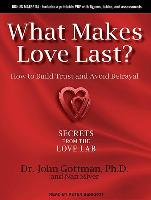 Cover-Bild zu Gottman, John M.: What Makes Love Last?: How to Build Trust and Avoid Betrayal