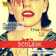 Cover-Bild zu Harris, Charlaine: Dödläge (Audio Download)