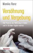Cover-Bild zu Renz, Monika: Versöhnung und Vergebung
