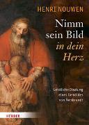Cover-Bild zu Nouwen, Henri J. M.: Nimm sein Bild in dein Herz