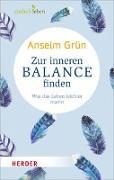 Cover-Bild zu Grün, Anselm: Zur inneren Balance finden