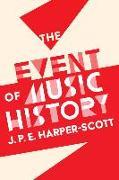 Cover-Bild zu Harper-Scott, J. P. E.: The Event of Music History