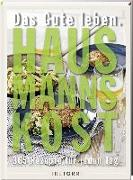 Cover-Bild zu Frenzel, Ralf (Hrsg.): Das Gute leben - Hausmannskost