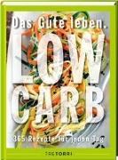 Cover-Bild zu Frenzel, Ralf (Hrsg.): Das Gute leben - Low Carb