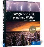 Cover-Bild zu Werner, Bastian: Fotografieren mit Wind und Wetter