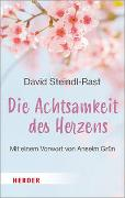 Cover-Bild zu Die Achtsamkeit des Herzens von Steindl-Rast, David