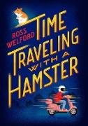 Cover-Bild zu Welford, Ross: Time Traveling with a Hamster