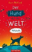 Cover-Bild zu Welford, Ross: Der Hund, der die Welt rettet (eBook)