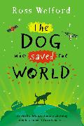 Cover-Bild zu Welford, Ross: The Dog Who Saved the World