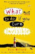 Cover-Bild zu Welford, Ross: What Not to Do If You Turn Invisible (eBook)