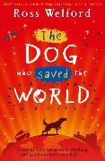 Cover-Bild zu Welford, Ross: Dog Who Saved the World
