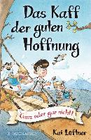 Cover-Bild zu Lüftner, Kai: Das Kaff der guten Hoffnung - Ganz oder gar nicht! (eBook)