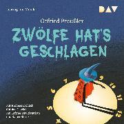 Cover-Bild zu Preußler, Otfried: Zwölfe hat's geschlagen (Audio Download)