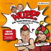 Cover-Bild zu Lüftner, Kai: Wupp! 2. Die Dimensions-Jäger. Ein Comedy-Hörspiel (Audio Download)