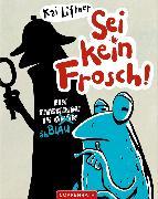 Cover-Bild zu Lüftner, Kai: Sei kein Frosch! (eBook)