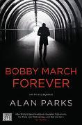 Cover-Bild zu Parks, Alan: Bobby March Forever