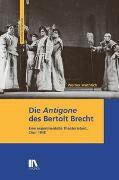 Cover-Bild zu Wüthrich, Werner: Die 'Antigone' des Bertolt Brecht