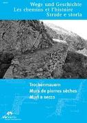 Cover-Bild zu ViaStoria - Stiftung für Verkehrsgeschichte (Hrsg.): Trockenmauern - Murs de pierres sèches - Muri a secco