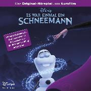 Cover-Bild zu Keller, Matthias (Gelesen): Die Eiskönigin Hörspiel - Es war einmal ein Schneemann (Das Original-Hörspiel zum Disney Kurzfilm) (Audio Download)