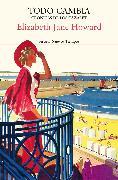 Cover-Bild zu Howard, Elizabeth Jane: Todo cambia. Crónicas de los Cazalet 5 (eBook)