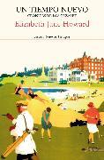 Cover-Bild zu Howard, Elizabeth Jane: Un tiempo nuevo. Crónicas de los Cazalet 4 (eBook)